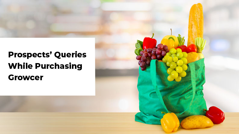 Common Queries From a Prospect  While Purchasing Growcer, eCommerce Grocery Solution
